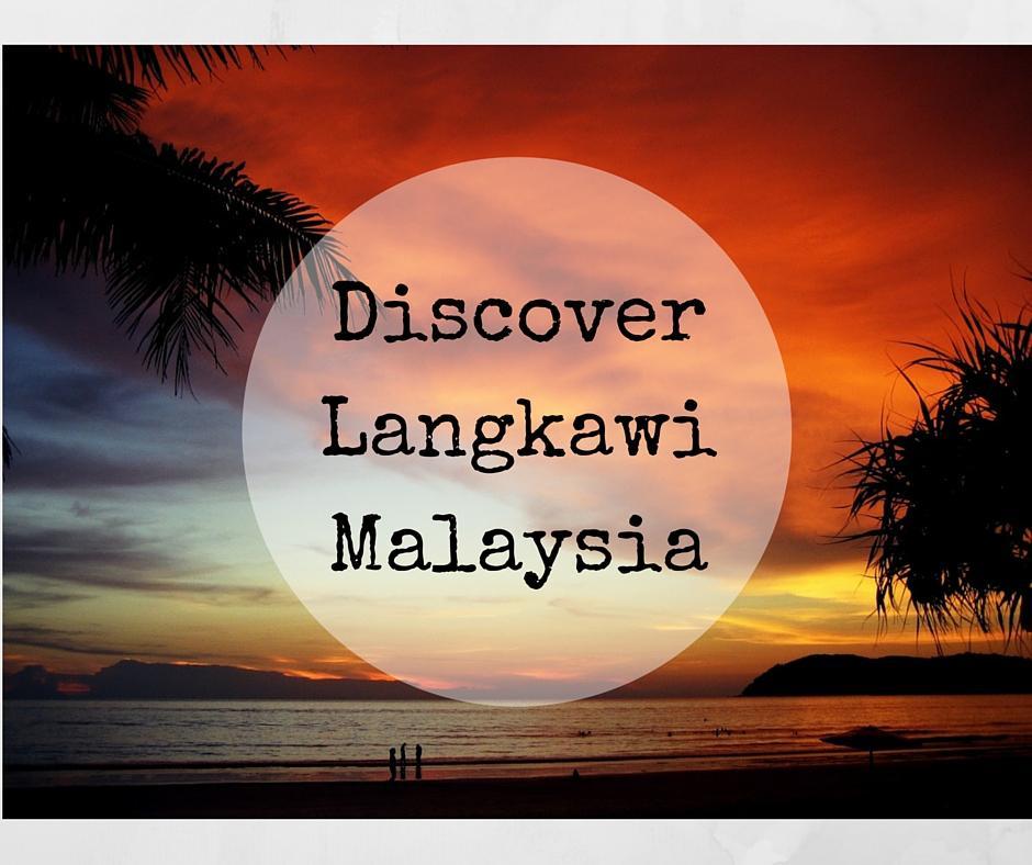 Discover Langkawi Malaysia