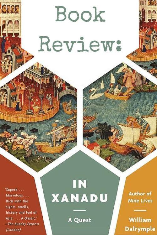 In Xanadu - William Dalrymple - Book Review