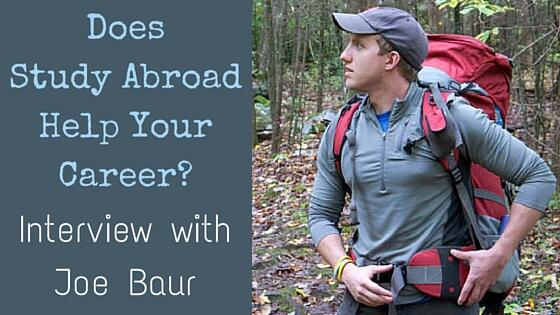 Did Study Abroad Help Your Career? Interview with Joe Baur