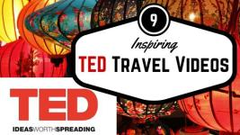 My Favorite TED Travel Videos: Are you ready to get inspired?