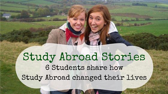 Study Abroad Stories: 6 Students Share How Study Abroad Changed Their Lives