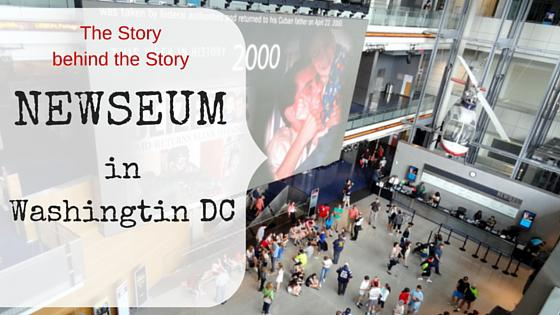 NEWSEUM in Washington DC – The Story Behind the Story