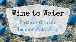Wine to Water – Fathom Impact Activity
