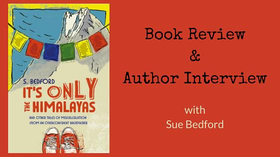 It's Only the Himalayas: Book Review & Author Interview