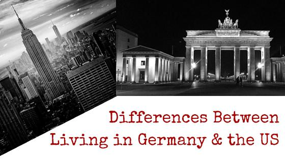 Differences between living in Germany and the US