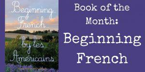 Book of the Month: Beginning French (Review + Author Interview)
